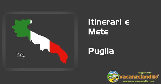 Cartina Itinerari Puglia.Contenuti Redazione Itinerari Diari Di Viaggio Puglia Vacanzelandia